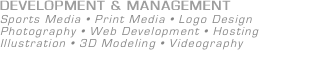 DEVELOPMENT & MANAGEMENT Sports Media •